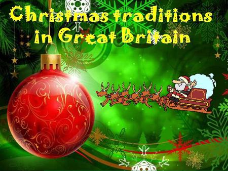 Christmas traditions in Great Britain.