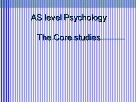AS level Psychology The Core studies. The Split Brain Studies - R Sperry 1968 THREE Questions... What happens when the two halves of the brain are disconnected?