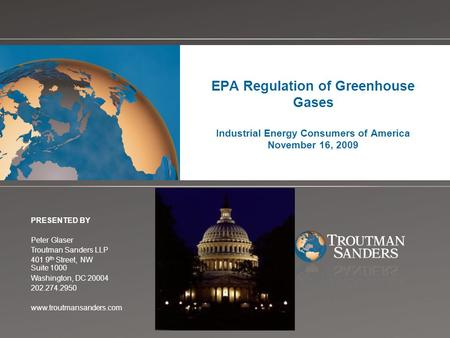 Change picture on Slide Master EPA Regulation of Greenhouse Gases Industrial Energy Consumers of America November 16, 2009 PRESENTED BY Peter Glaserargaret.