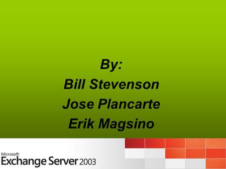 By: Bill Stevenson Jose Plancarte Erik Magsino. Overview Messaging and collaboration server Send and Receive electronic mail and other forms of interactive.