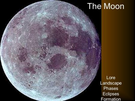 The Moon Lore Landscape Phases Eclipses Formation.