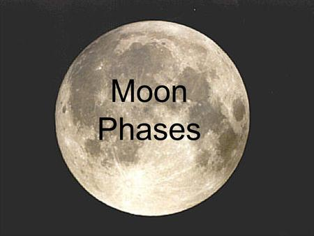 Moon Phases. Vocabulary To Help Revolution – the motion of the moon around Earth, one complete orbit Phase – the shape of the moon as seen from the Earth.