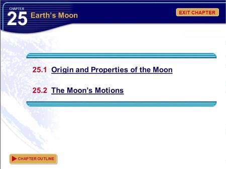 25 Earth's Moon 25.1 Origin and Properties of the Moon