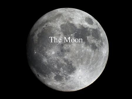 The Moon. What is the Moon? A natural satellite One of more than 96 moons in our Solar System The only moon of the planet Earth.