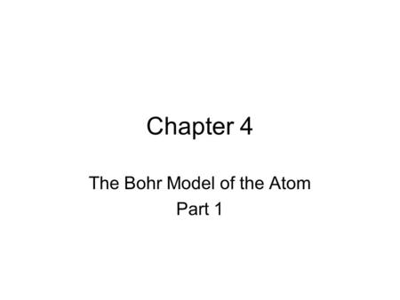 Chapter 4 The Bohr Model of the Atom Part 1. Visible Light.