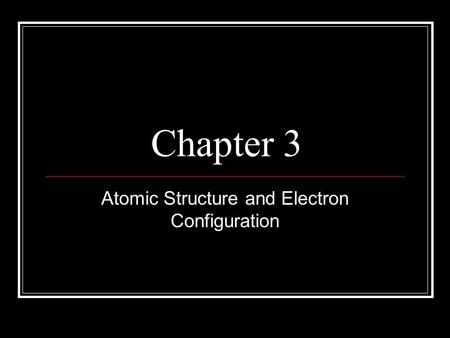 Atomic Structure and Electron Configuration