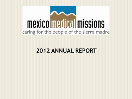 2012 ANNUAL REPORT BECAU SE WE WANT LIFE FOR OUR INDIG ENOU S PEOPL E.