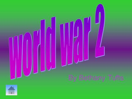 By Bethany Tufts. Contents Click on the picture to go to the title page timeline Why did ww2 begin Evacuation Dunkirk The phoney war The blitz The blackout.