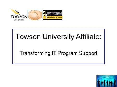 Towson University Affiliate: Transforming IT Program Support.