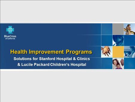 Health Improvement Programs  Solutions for Stanford Hospital & Clinics  & Lucile Packard Children's Hospital.
