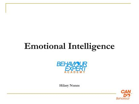 Emotional Intelligence Hilary Nunns. Assertiveness Sometimes we do not realise that there is an alternative to pleasing others or being aggressive.