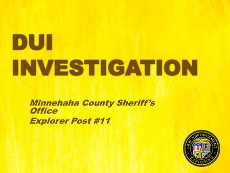 Minnehaha County Sheriff's Office Explorer Post #11.