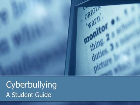 Cyberbullying A Student Guide.