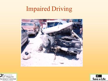 Impaired Driving. Goals Increase recognition of high risk situations. Improve your decision-making skills. Help you create a support network in your community.