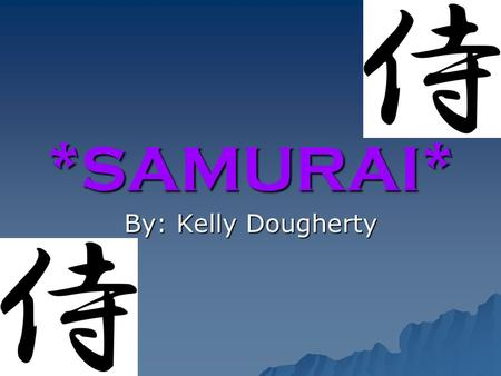 *SAMURAI* By: Kelly Dougherty. Japanese Feudalism   Japan developed a feudal system which had similarities to the European system.   Peasants farmed.