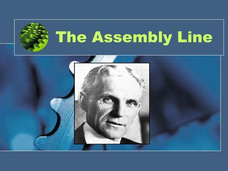 The Assembly Line. Henry Ford American car manufacturer, Henry Ford (1863-1947) invented an improved assembly line and installed the first conveyor belt-