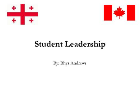 Student Leadership By: Rhys Andrews. Why a Focus on Student Leadership? Tomorrows leaders will be you We can help prepare you for leadership challenges.