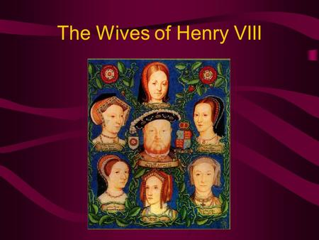 The Wives of Henry VIII. Henry VIII Henry VIII was king of England from 1509 until 1547. He was born in 1491, and was only 17 years and 10 months old.