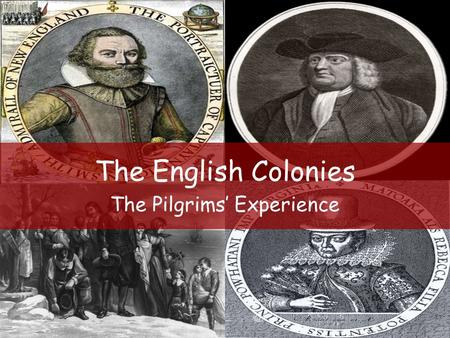 The English Colonies The Pilgrims' Experience. Early in the 1500s much of Europe was divided over religion. The king of England, Henry VIII, broke away.