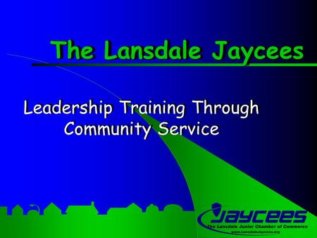 The Lansdale Jaycees Leadership Training Through Community Service.