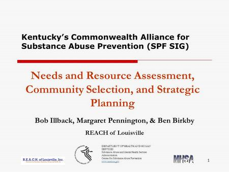 1 Kentucky's Commonwealth Alliance for Substance Abuse Prevention (SPF SIG) Needs and Resource Assessment, Community Selection, and Strategic Planning.