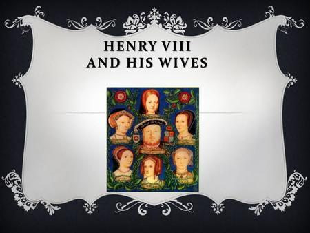 HENRY VIII AND HIS WIVES. It is portrayed as a dual roses, made in the «natural», proper colors: white flower on top of scarlet, and divided into four.