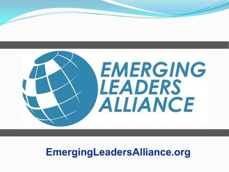 EmergingLeadersAlliance.org. The ELA began as a joint effort of the engineering Founder Societies that was started in 2008 and has remained a collaborative.