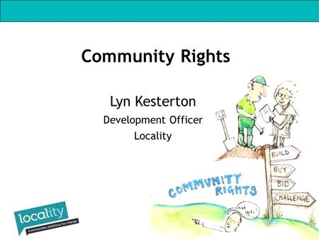 Lyn Kesterton Development Officer Locality Community Rights.