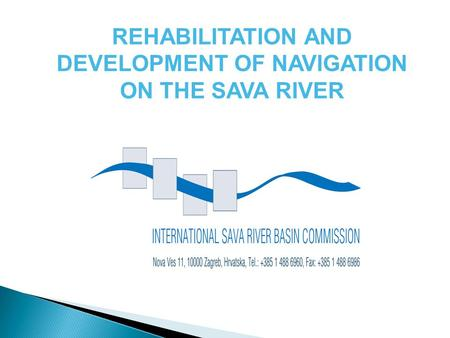 REHABILITATION AND DEVELOPMENT OF NAVIGATION ON THE SAVA RIVER.