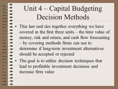 Unit 4 – Capital Budgeting Decision Methods