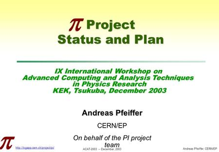 IX International Workshop on Advanced Computing and Analysis Techniques in Physics Research KEK, Tsukuba, December 2003