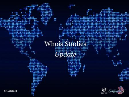 Text #ICANN49 Whois Studies Update. Text #ICANN49 Recent Developments Final two GNSO-commissioned Whois Studies just completed – on Whois Privacy & Proxy.