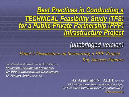 Best Practices in Conducting a TECHNICAL Feasibility Study ( TFS ) for a Public-Private Partnership ( PPP ) Infrastructure Project (unabridged version)