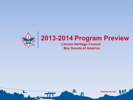1 2013-2014 Program Preview Lincoln Heritage Council Boy Scouts of America.