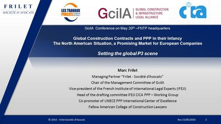 GcilA Conference on May 20 th –FNTP headquarters Global Construction Contracts and PPP in their Infancy The North American Situation, a Promising Market.