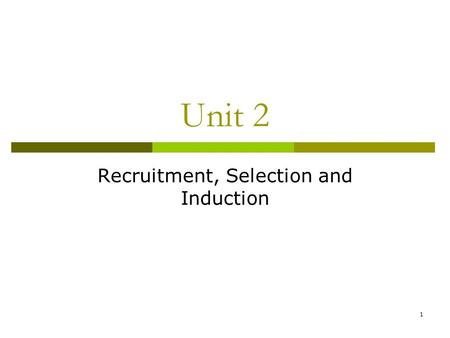 What is Recruitment, Selection & Induction?