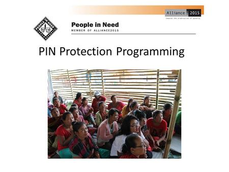 PIN Protection Programming. Protection gaps in camps - DTM data 82% of sites have no women participating in the Site Management Committee. 77% sites have.