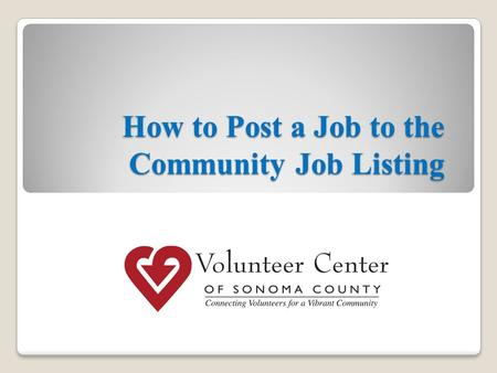 How to Post a Job to the Community Job Listing. Volunteer Center of Sonoma County Hosts the North Bay Community Organizations and Nonprofit Agencies LinkedIn.