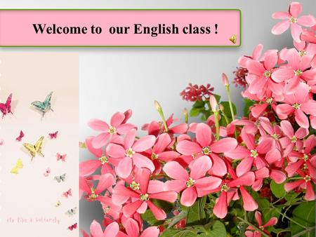Welcome to our English class !. Guess what is the topic for today…