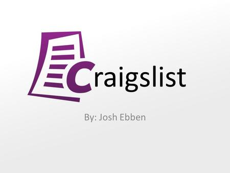 Raigslist By: Josh Ebben. What is it? Centralized network of online communities Free online classified advertisements – Jobs – Housing – Personals – For.
