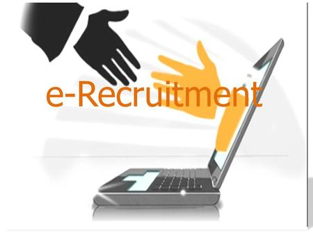 E-Recruitment. e-Recruitment Defined. e-Recruitment Process Flow. e-Recruitment function coverage. Benefits of e-Recruitment. Disadvantages Of e-Recruitment.