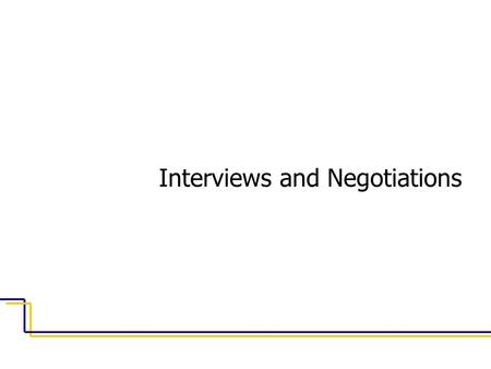 Interviews and Negotiations. 2 Agenda 1. Preparing for the interview 2. During the interview 3. Waiting for an offer 4. What is negotiable 5. Questions.