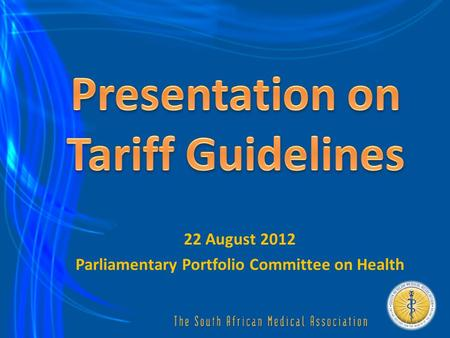 22 August 2012 Parliamentary Portfolio Committee on Health.