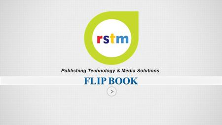 Publishing Technology & Media Solutions.   The flips are back with new features.  Embed Audio & video with seamless streaming.