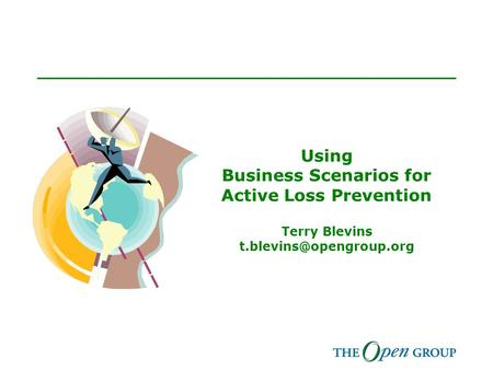 Using Business Scenarios for Active Loss Prevention Terry Blevins