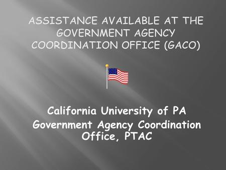California University of PA Government Agency Coordination Office, PTAC.