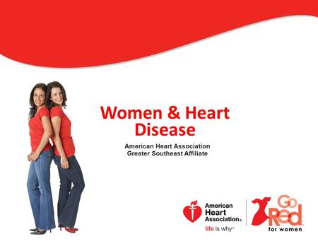 Women & Heart Disease American Heart Association Greater Southeast Affiliate 0.