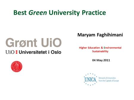 Best Green University Practice Maryam Faghihimani Higher Education & Environmental Sustainability 04 May 2011.