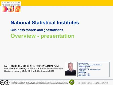 1 National Statistical Institutes Business models and geostatistics Overview - presentation ESTP course on Geographic Information Systems (GIS): Use of.