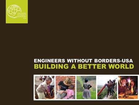 ENGINEERS WITHOUT BORDERS-USA BUILDING A BETTER WORLD.